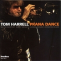 Tom Harrell - Prana Dance '2009