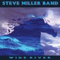 Steve Miller Band - Wide River '1993
