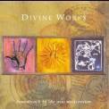 Divine Works - Soundtrack To The New Millennium '1997