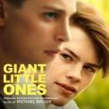Michael Brook - Giant Little Ones (Original Motion Picture Soundtrack) '2019