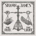 Shawn James - The Dark & The Light '2019