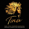 Various Artists - Tina The Tina Turner Musical (Original London Cast Recording) '2019
