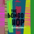 Bongo Hop, The - Satingarona, Pt. 2 [Hi-Res] '2019