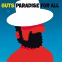 Guts - Paradise For All (Deluxe Edition) '2013