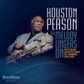 Houston Person - The Melody Lingers On '2014