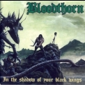 Bloodthorn - In The Shadow Of Your Black Wings '1997