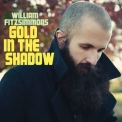 William Fitzsimmons - Gold In The Shadow (Deluxe Version) '2011