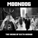Moondog - The Viking Of Sixth Avenue '2017