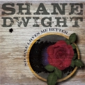 Shane Dwight - No One Loves Me Better '2019