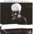 Cecil Taylor - Piano Solo At Town Hall 1971 '2009