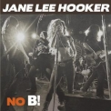 Jane Lee Hooker - No B '2016