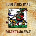 Hobo Blues Band - Bolondvadaszat (2CD) '2008