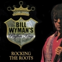 Bill Wyman's Rhythm Kings - Rocking The Roots '2017