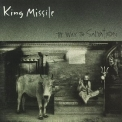 King Missile - The Way To Salvation '1991