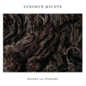 Lubomyr Melnyk - Rivers & Streams [Hi-Res] '2015