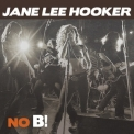 Jane Lee Hooker - No B! '2016