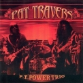 Pat Travers - P.t. Power Trio '2003