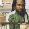 Corey Harris - Daily Bread '2005