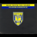 Man With No Name - Floor-Essence '1995