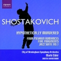 Dmitri Shostakovich - Hypothetically Murdered Op. 31a Etc. '2004