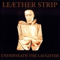 Leaether Strip - Underneath The Laughter '1993