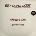 Young Gods, The - Gasoline Man (CDS) '1992