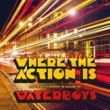 Waterboys, The - Where The Action Is (Deluxe) '2019