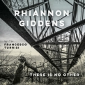 Rhiannon Giddens - There Is No Other (With Francesco Turrisi) [Hi-Res] '2019