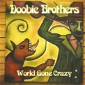 Doobie Brothers, The - World Gone Crazy '2010