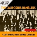 California Ramblers, The - Clap Hands! Here Comes Charlie! (Recordings 1925-1926) '2019