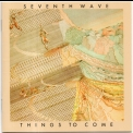Seventh Wave - Things To Come '2018