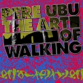 Pere Ubu - The Art Of Walking '2016