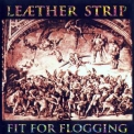 Leaether Strip - Fit For Flogging '1993
