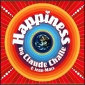 Claude Challe And Jean-Marc - Happiness  For Your Soul (CD1) '2004