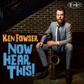 Ken Fowser - Now Hear This! [Hi-Res] '2017