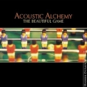 Acoustic Alchemy - The Beautiful Game '2000