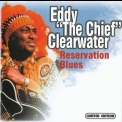 Eddy Clearwater - Reservation Blues '2000