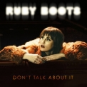 Ruby Boots - Don't Talk About It '2018