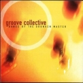 Groove Collective - Dance Of The Drunken Master '2005