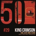 King Crimson - Fans, Sloth, Nuns, Felons (KC50, Vol. 29) '2019
