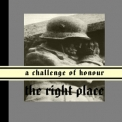 A Challenge Of Honour - The Right Place '2001