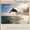 Chris Michell - Dolphin Love '1992