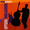 Brian Bromberg - Downright Upright '2007