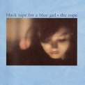 Black Tape for a Blue Girl - The Rope '1986