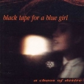 Black Tape for a Blue Girl - A Chaos of Desire '1991