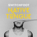 Switchfoot - Native Tongue '2019