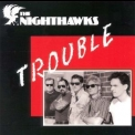 Nighthawks, The - Trouble '1991