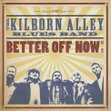Kilborn Alley Blues Band, The - Better Off Now '2010