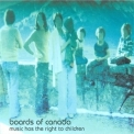 Boards Of Canada - Music Has The Right To Children '1998