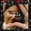 Alessia Cara - This Summer [Hi-Res] '2019